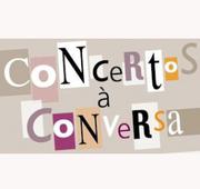 MÚSICA: Concertos à Conversa