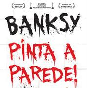 CINEMA: Banksy – Pinta a Parede!