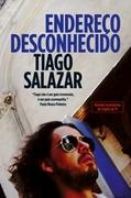 """Livros: Lançamento """"Endereço Desconhecido"""", de Tiago Salazar"""