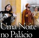 ESPECTÁCULOS: Uma Noite no Palácio