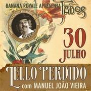 ESPECTÁCULOS: Fados Lello Perdido (com Manuel João Vieira)