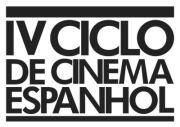 CINEMA: IV Ciclo de Cinema Espanhol