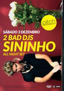 NOITE: 2 Bad Djs + Sininho