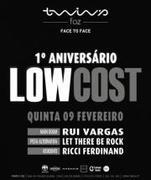 "NOITE: 1º Aniversário Low Cost Twins-Foz ""Rui Vargas & LTBR"""