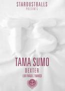 NOITE: Stardust Balls presents Tama Sumo