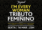 NOITE: Tributo ao Feminino - I'm Every Woman