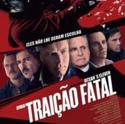 CINEMA: Uma Traição Fatal