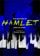 TEATRO: Seis aparições de Hamlet sobre um piano