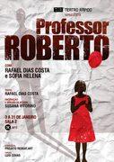 TEATRO: Professor Roberto