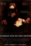 CINEMA: O Frágil Som do meu Motor