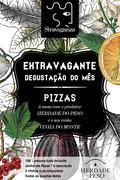 """GASTRONOMIA: """"A Extravagante Degustação do Mês"""" no Stravaganza"""