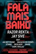 NOITE: Fala Mais Baixo 2 c/ Razor Rekta, Jay 5ive, Riot e mais