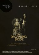 MÚSICA: THE DROWNING BRIDE