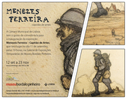 EXPOSIÇÕES: Menezes Ferreira - Capitão de Artes - PROLONGAMENTO