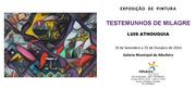 "EXPOSIÇÕES: ""Testemunhos de Milagre"" de Luis Athouguia"