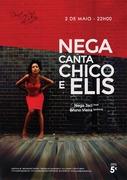 MÚSICA: NEGA canta CHICO e ELIS