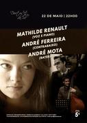 MÚSICA: Mathilde Renault, André Ferreira & André Mota