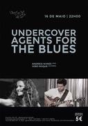 """MÚSICA: """"UNDERCOVER AGENTS FOR THE BLUES"""" - Andreia Nunes & João Roque"""