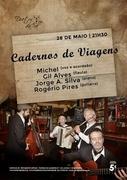 MÚSICA: CADERNOS DE VIAGENS - Michel, Gil Alves, Jorge A. Silva & Rogério Pires
