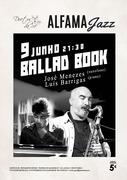 """MÚSICA: """"Ballad Book"""" - José Menezes & Luís Barrigas (Concertos ALFAMA JAZZ)"""