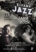 """""""ALFAMA SONG BOOK"""" - IVO SOARES, ZÉ SOARES & FRANCISCO BRITO - Concertos ALFAMA JAZZ"""