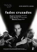 FADOS CRUZADOS - Rogério Godinho, Jorge Nunes & Máximo Ciuro