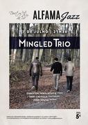 MÚSICA: Mingled Trio - Concertos ALFAMA JAZZ