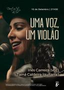 """MÚSICA: """"Uma Voz, um Violão"""" - Inês Carreira & Tainá Caldeira"""