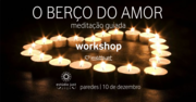 WORKSHOP: O Berço do Amor