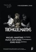 MÚSICA: Trio Miguel Martins - Miguel Martins, Hugo Antunes & João Rijo
