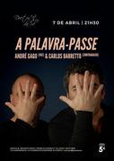 """MÚSICA: André Gago & Carlos Barretto - """"A PALAVRA-PASSE"""""""