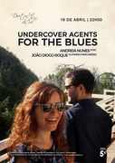 MÚSICA: Undercover Agents for the Blues - Andreia Nunes & João Diogo Roque