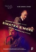 MÚSICA: Sinatra & More... - George Esteves & Bruno Margalho