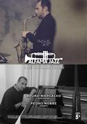 MÚSICA: Bruno Margalho & Pedro Nobre - Concerto Alfama Jazz