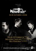 MÚSICA: Felix Otterbeck, Nelson Cascais & Rui Pereira - Concerto Alfama Jazz