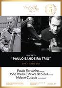 MÚSICA: Paulo Bandeira Trio - João Paulo Esteves da Silva, Nelson Cascais & Paulo Bandeira