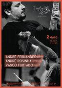 """MÚSICA: André Fernandes, André Rosinha & Vasco Furtado - Em concerto """"ALFAMA JAZZ"""""""