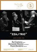 """MÚSICA: """"ZZAJ TRIO"""" - Rui Caetano, Bernardo Moreira & Paulo Bandeira"""