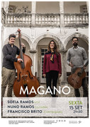 "MÚSICA: ""Magano"" – Magano""     Sofia Ramos, Nuno Ramos & Francisco Brito"