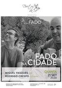 """""""FADO NA CIDADE"""" – MIGUEL VASQUES & RODRIGO CRESPO – EM CONCERTO """"IN FADO"""" DO DUETOS DA SÉ, ALFAMA, LISBOA"""