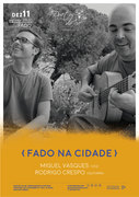 """MIGUEL VASQUES e RODRIGO CRESPO – """"FADO NA CIDADE"""" – EM CONCERTO """"IN FADO"""" NO DUETOS DA SÉ, ALFAMA, LISBOA"""