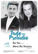 """MÚSICA: """"Fado em Prelúdio"""" – Rui Vaz & Mário Rui Teixeira"""