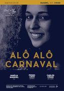 """MÚSICA: """"Alô Alô Carnaval"""" - Marília Shanuel, Pedro Loch & Carlos César"""