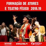 TEATRO: Inscrições Abertas! Formação de Actores e Teatro Físico 2018/19