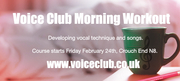 Voice Club Morning Workout -(Singing Technique course for adults) returners/improvers