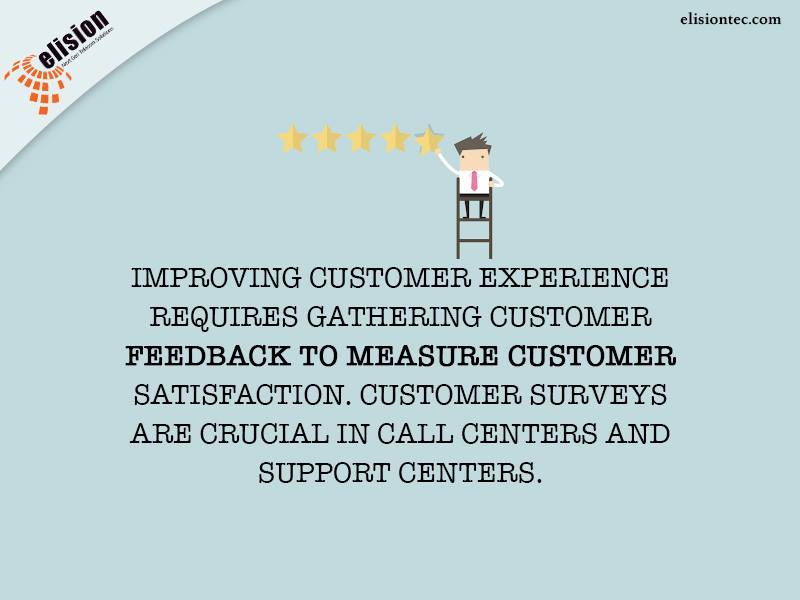 Improving customer experience requires gathering customer feedback to measure customer satisfaction.