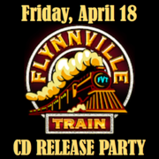 "Flynnville Train's ""Back On Track"" CD Release Party!"