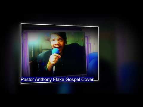 Pastor Anthony Flake Gospel Cover Live