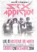 Sex Addiction Live @ Hosteria da Mirco (PD)