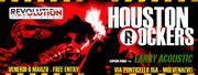 HOUSTON ROCKERS*LARRY ACOUSTIC@REVOLUTION